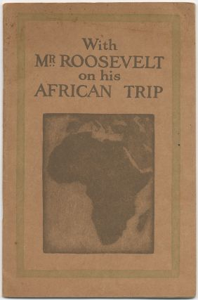 With Mr. Roosevelt on his African Trip: As Told in Carpenter's Geographical Reader - Africa...
