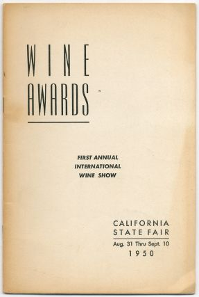 Wine Awards. First Annual International Wine Show. California State Fair Aug. 31 Thru Sept. 10 1950