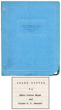 "Unpublished ""novel script""]: Stage Struck. Edwin Justus MAYER, Oliver H. P. Garrett"