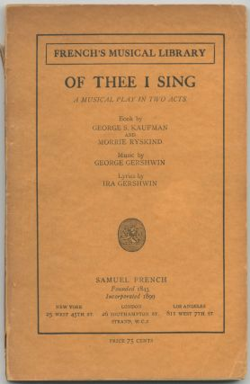 Of Thee I Sing. George S. KAUFMAN, Morrie Ryskind