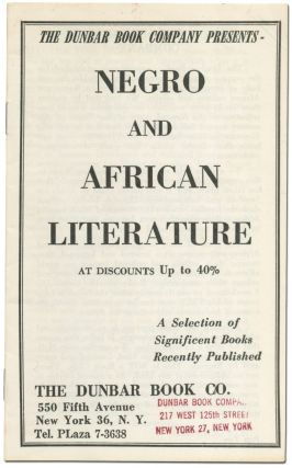 [Bookstore Catalog]: The Dunbar Book Company Presents Negro and African Literature at Discounts Up to 40%. A Selection of Significant Books Recently Published