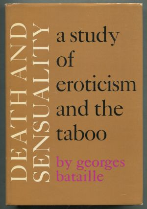 Death and Sensuality: A Study of Eroticism and the Taboo. Georges BATAILLE