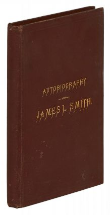 Autobiography of James L. Smith, including, also, Reminiscences of Slave Life, Recollections of the War, Education of Freedmen