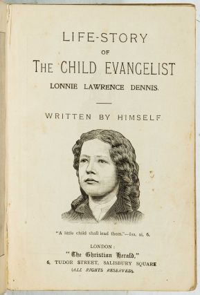 Life-Story of the Child Evangelist Lonnie Lawrence Dennis, Written by Himself
