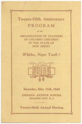 Twenty-Fifth Anniversary Program of the Organization of Teachers of Colored Children in the State...
