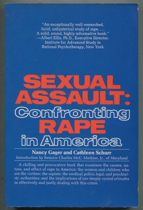 Sexual Assault: Confronting Rape in America. Nancy GAGER, Cathleen Schurr