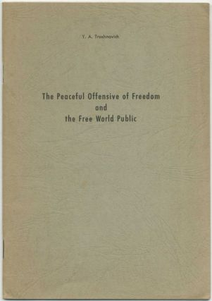 The Peaceful Offensive of Freedom and the Free World Public
