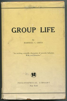 Group Life: The Nature and Treatment of Its Specific Conflicts. Marshall C. GRECO
