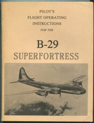 Pilot's Flight Operating Instructions for Army Model B-29 Airplane: Superfortress, January 25, 1944