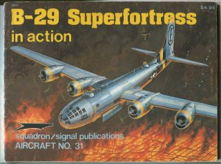 B-29 Superfortress: Aircraft No. 31. Steve BIRDSALL.