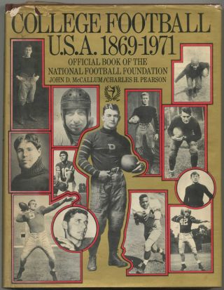College Football U.S.A. 1869 - 1971: Official Book of the National Football Foundation. John D....