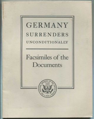 Germany Surrenders Unconditionally: Facsimiles of the Documents