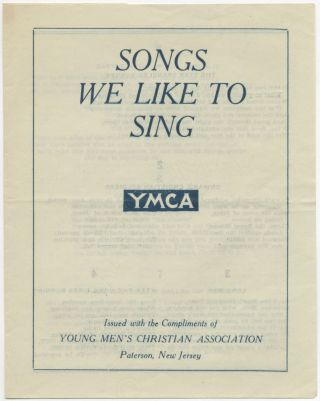 Songs We Like To Sing. YMCA. Issued with the Compliments of the Young Men's Christian Association...