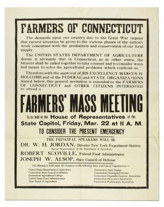 [Broadside]: Farmers of Connecticut: The demands upon our community due to the Great War... Farmers' Mass Meeting to be held in the House of Representatives at the State Capitol
