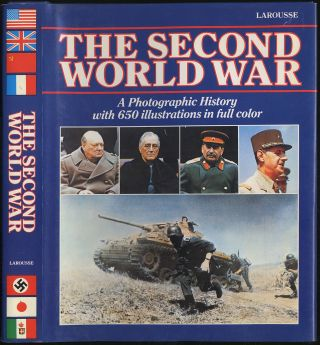The Second World War: A Photographic History With 650 Illustrations in Full Color