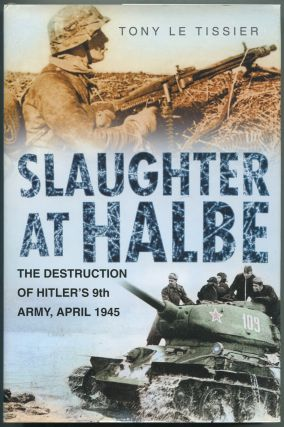 Slaughter at Halbe: The Destruction of Hitler's 9th Army, April 1945
