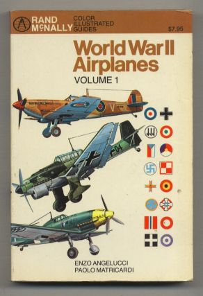 World War II Airplanes: Volume I. Enzo ANGELUCCI, Paolo Matricardi.