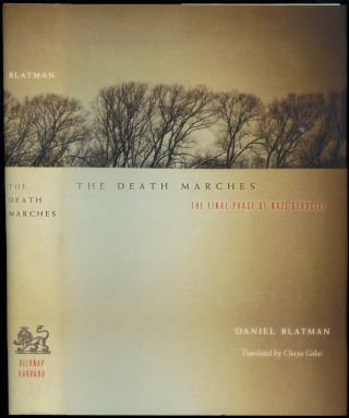 The Death Marches: The Final Phase of Nazi Genocide. Daniel BLATMAN.