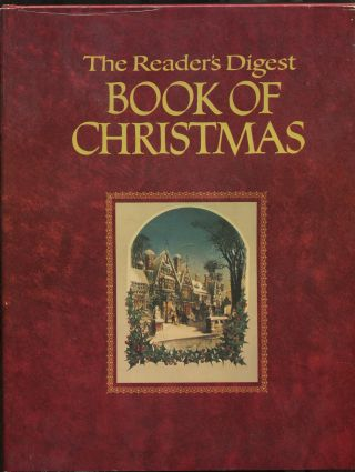 The Book of Christmas [a.k.a. The Reader's Digest Book of Christmas]. Clement C. MOORE, O. Henry,...