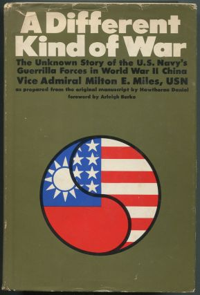 A Different Kind of War: The Little-known Story of the Combined Guerrilla Forces Created in China by the U.S. Navy and the Chinese during World War II