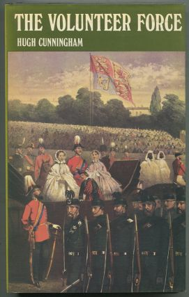 The Volunteer Force: A Social and Political History, 1859-1908