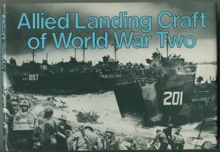 Allied Landing Craft of World War Two. A. D. BAKER.