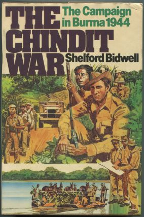 The Chindit War: The Campaign in Burma, 1944. Shelford BIDWELL.