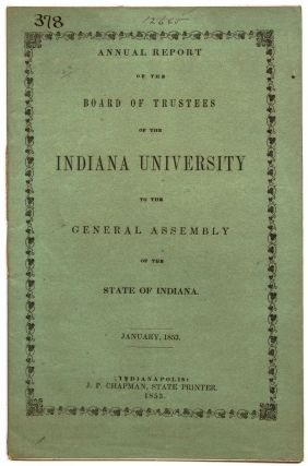 Annual Report of the Board of Trustees of the Indiana University to the General Assembly of the...