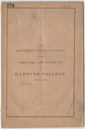 The Eighteenth Annual Catalogue of the Officers and Students in Hanover College. 1849-50