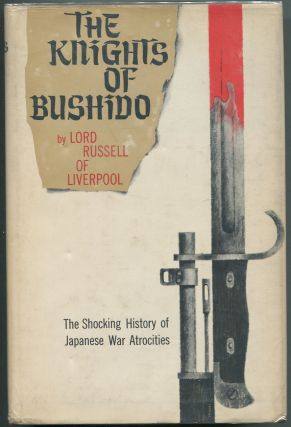 The Knights of Bushido: The Shocking History of Japanese War Atrocities