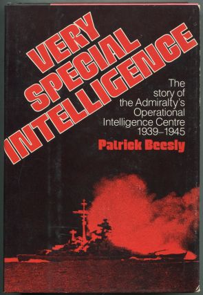 Very Special Intelligence: The Story of the Admiralty's Operational Intelligence Centre, 1939-1945. Patrick BEESLEY.