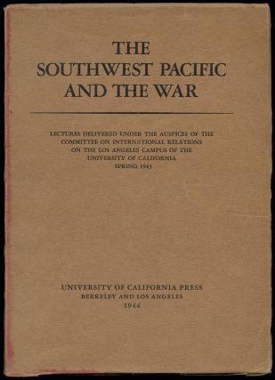 The Southwest Pacific and the War. Lectures Delivered under the Auspices of the Committee on International Relations