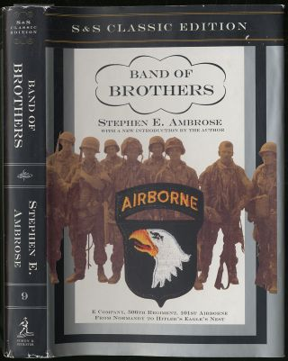 Band of Brothers: E Company, 506th Regiment, 101st Airborne from Normandy to Hitler's Eagle's Nest. Stephen E. AMBROSE.