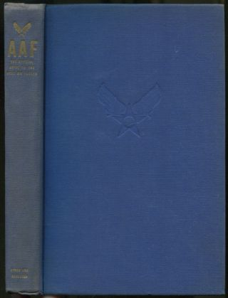 AAF: The Official Guide to the Army Air Forces. A Directory, Almanac and Chronicle of Achievement