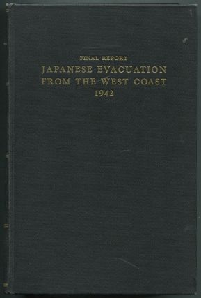 Final Report, Japanese Evacuation From the West Coast, 1942