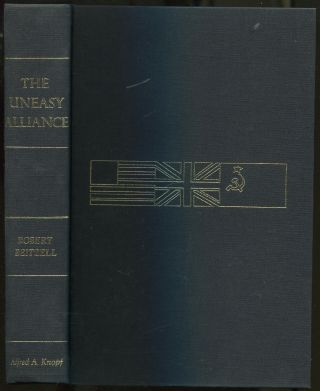 The Uneasy Alliance: America, Britain, and Russia, 1941-1943. Robert BEITZELL.
