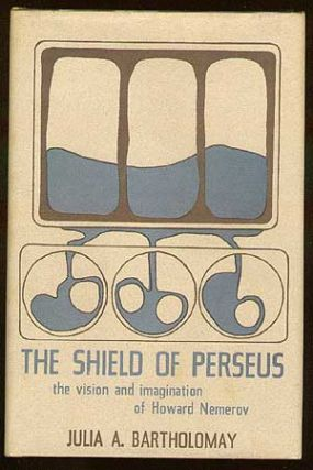 The Shield of Perseus: The Vision and Imagination of Howard Nemorov