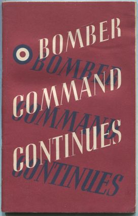 Bomber Command Continues: The Air Ministry Account of the Rising Offensive Against Germany, July 1941 - June 1942