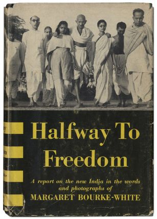 Halfway to Freedom: A Report on the New India in the Words and Photographs of Margaret...