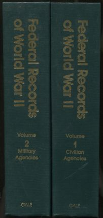 Federal Records of World War II: Volume I: Civilian Agencies [and] Volume II: Military Agencies
