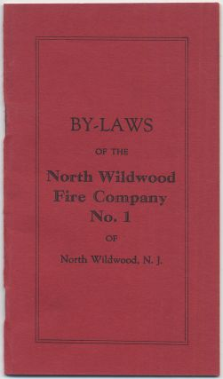 By-Laws of the North Wildwood Fire Company No. 1 of North Wildwood, N.J