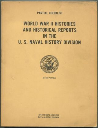 Partial Checklist: World War II Histories and Historical Reports in the U.S. Naval History Division