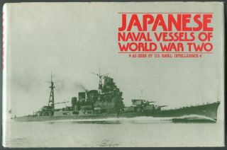 Japanese Vessels of World War Two as seen by U.S. Naval Intelligence. A. D. BAKER.