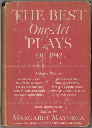 The Best One-Act Plays of 1942. Margaret MAYORGA, Tennessee WILLIAMS, Norman Corwin, Stephen...