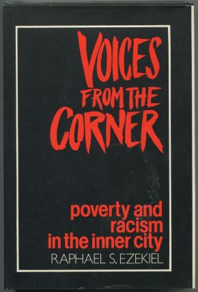 Voices from the Corner: Poverty and Racism in the Inner City