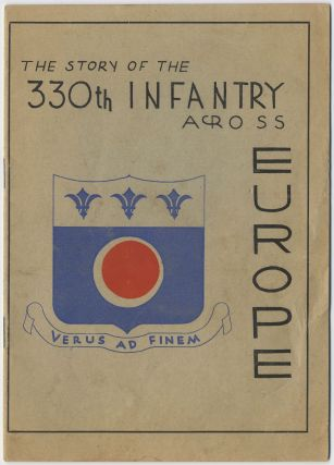 The Story of the 330th Infantry Across Europe