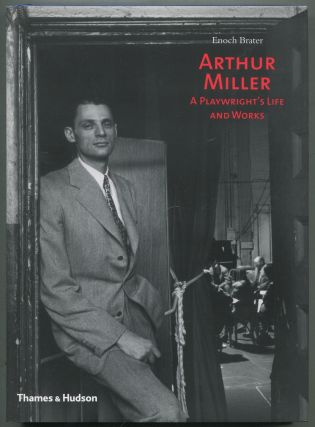 Arthur Miller: A Playwright's Life and Works