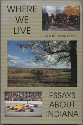 Where We Live: Essays About Indiana. David HOPPE.