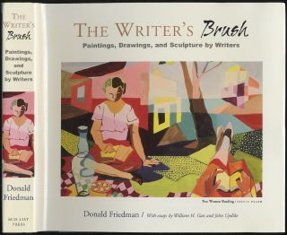 The Writer's Brush: Paintings, Drawings, and Sculpture by Writers. Donald FRIEDMAN.