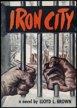 Iron City. Lloyd L. BROWN.